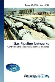 Gas Pipeline Networks - Edward R. Miller-Jones
