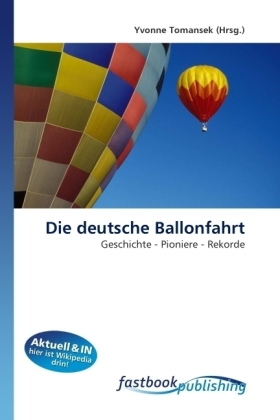 Die deutsche Ballonfahrt - Geschichte - Pioniere - Rekorde - Tomansek, Yvonne