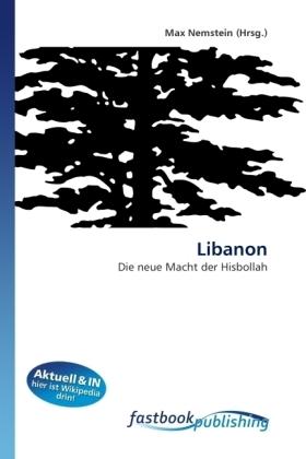Libanon - Die neue Macht der Hisbollah - Nemstein, Max