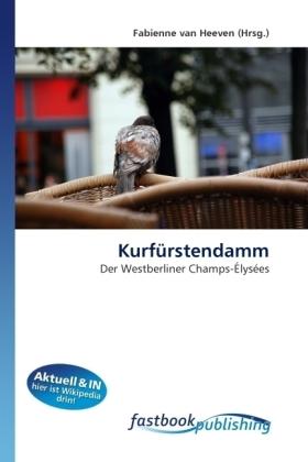 Kurfürstendamm - Der Westberliner Champs-Élysées - van Heeven, Fabienne