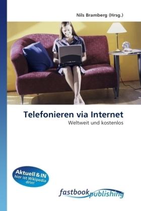 Telefonieren via Internet - Weltweit und kostenlos - Bramberg, Nils