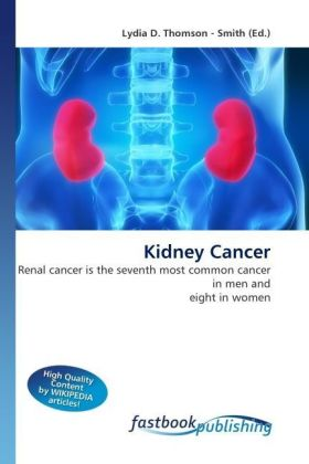 Kidney Cancer - Renal cancer is the seventh most common cancer in men and eight in women - Thomson-Smith, Lydia D.