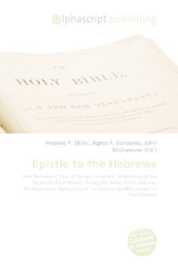 Epistle to the Hebrews: New Testament, Paul of Tarsus, Tertullian, Authorship of the Epistle to the Hebrews, Dating the Bible, Form criticism, ... the Pauline epistles, Gospel of the Hebrews