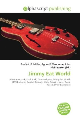 Jimmy Eat World - Miller, Frederic P. (Hrsg.) / Vandome, Agnes F. (Hrsg.) / McBrewster, John (Hrsg.)