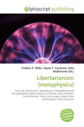 Libertarianism (metaphysics) - Miller, Frederic P. (Hrsg.) / Vandome, Agnes F. (Hrsg.) / McBrewster, John (Hrsg.)