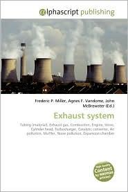 Exhaust System - Frederic P. Miller, Agnes F. Vandome, John McBrewster