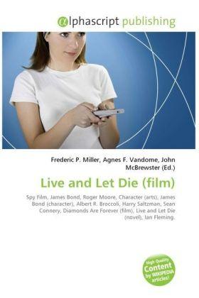 Live and Let Die (film) - Miller, Frederic P. (Hrsg.) / Vandome, Agnes F. (Hrsg.) / McBrewster, John (Hrsg.)