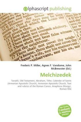 Melchizedek - Miller, Frederic P. (Hrsg.) / Vandome, Agnes F. (Hrsg.) / McBrewster, John (Hrsg.)