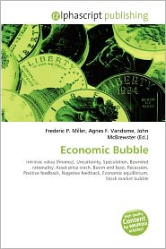 Economic Bubble - Frederic P. Miller (Editor), Agnes F. Vandome (Editor), John McBrewster (Editor)