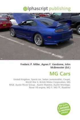 MG Cars - Miller, Frederic P. (Hrsg.) / Vandome, Agnes F. (Hrsg.) / McBrewster, John (Hrsg.)