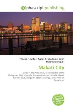 Makati City: Cities of the Philippines, Municipalities of the Philippines, Metro Manila, Metropolitan area, Manila, Makati Business Club, Philippine Stock Exchange, Ayala Avenue, Downtown