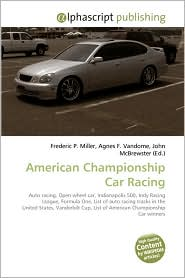 American Championship Car Racing - Frederic P. Miller, Agnes F. Vandome, John McBrewster