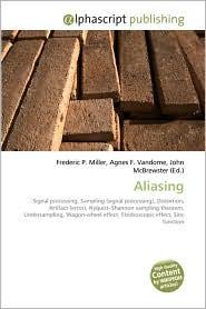 Aliasing - Frederic P. Miller, Agnes F. Vandome, John McBrewster