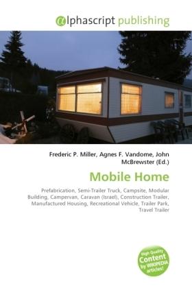 Mobile Home - Miller, Frederic P. (Hrsg.) / Vandome, Agnes F. (Hrsg.) / McBrewster, John (Hrsg.)
