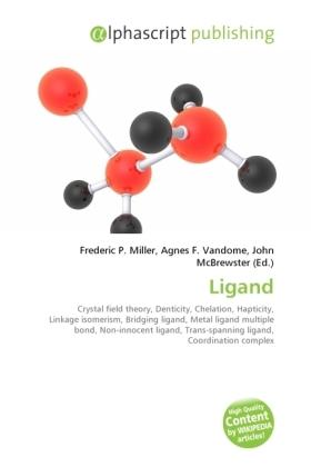 Ligand - Miller, Frederic P. (Hrsg.) / Vandome, Agnes F. (Hrsg.) / McBrewster, John (Hrsg.)
