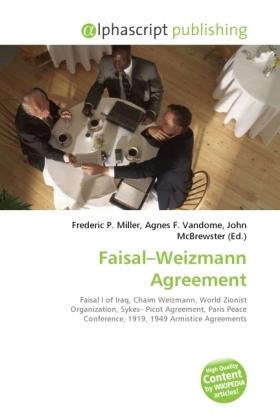 Faisal Weizmann Agreement - Miller, Frederic P. (Hrsg.) / Vandome, Agnes F. (Hrsg.) / McBrewster, John (Hrsg.)