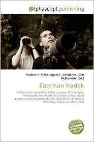 Eastman Kodak - Frederic P. Miller, Agnes F. Vandome, John McBrewster