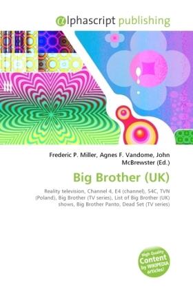 Big Brother (UK) - Miller, Frederic P. (Hrsg.) / Vandome, Agnes F. (Hrsg.) / McBrewster, John (Hrsg.)