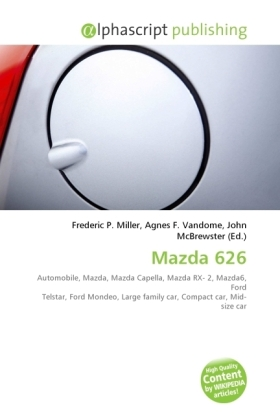 Mazda 626 - Miller, Frederic P. (Hrsg.) / Vandome, Agnes F. (Hrsg.) / McBrewster, John (Hrsg.)