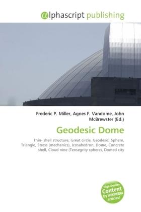 Geodesic Dome - Miller, Frederic P. (Hrsg.) / Vandome, Agnes F. (Hrsg.) / McBrewster, John (Hrsg.)