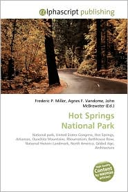 Hot Springs National Park - Frederic P. Miller, Agnes F. Vandome, John McBrewster