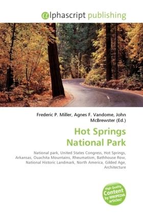 Hot Springs National Park - Miller, Frederic P. (Hrsg.) / Vandome, Agnes F. (Hrsg.) / McBrewster, John (Hrsg.)