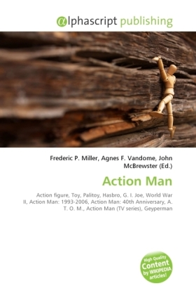 Action Man - Miller, Frederic P. (Hrsg.) / Vandome, Agnes F. (Hrsg.) / McBrewster, John (Hrsg.)