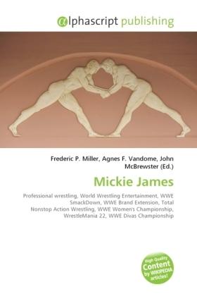 Mickie James - Miller, Frederic P. (Hrsg.) / Vandome, Agnes F. (Hrsg.) / McBrewster, John (Hrsg.)