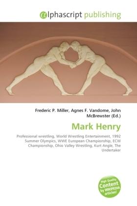 Mark Henry - Miller, Frederic P. (Hrsg.) / Vandome, Agnes F. (Hrsg.) / McBrewster, John (Hrsg.)