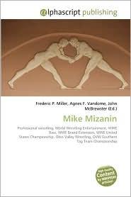 Mike Mizanin - Frederic P. Miller, Agnes F. Vandome, John McBrewster