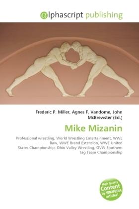 Mike Mizanin - Miller, Frederic P. (Hrsg.) / Vandome, Agnes F. (Hrsg.) / McBrewster, John (Hrsg.)