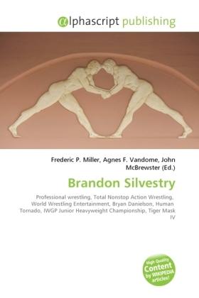 Brandon Silvestry - Miller, Frederic P. (Hrsg.) / Vandome, Agnes F. (Hrsg.) / McBrewster, John (Hrsg.)
