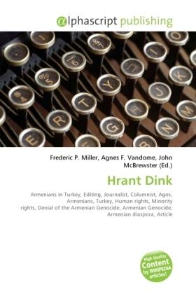 Hrant Dink - Miller, Frederic P. (Hrsg.) / Vandome, Agnes F. (Hrsg.) / McBrewster, John (Hrsg.)