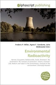 Environmental Radioactivity - Frederic P. Miller, Agnes F. Vandome, John McBrewster