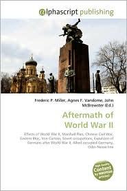 Aftermath Of World War Ii - Frederic P. Miller, Agnes F. Vandome, John McBrewster