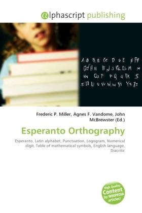 Esperanto Orthography - Miller, Frederic P. (Hrsg.) / Vandome, Agnes F. (Hrsg.) / McBrewster, John (Hrsg.)