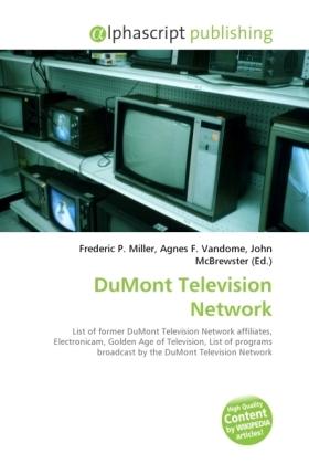 DuMont Television Network - Miller, Frederic P. (Hrsg.) / Vandome, Agnes F. (Hrsg.) / McBrewster, John (Hrsg.)