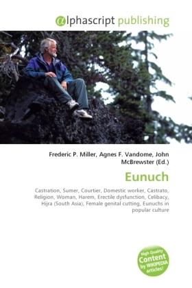 Eunuch - Miller, Frederic P. (Hrsg.) / Vandome, Agnes F. (Hrsg.) / McBrewster, John (Hrsg.)