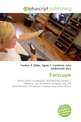 Farscape - Miller, Frederic P. (Hrsg.) / Vandome, Agnes F. (Hrsg.) / McBrewster, John (Hrsg.)
