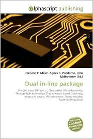 Dual In-Line Package - Frederic P. Miller, Agnes F. Vandome, John McBrewster