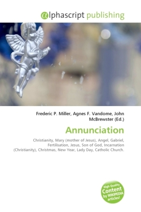 Annunciation - Miller, Frederic P. (Hrsg.) / Vandome, Agnes F. (Hrsg.) / McBrewster, John (Hrsg.)