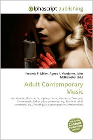 Adult Contemporary Music - Frederic P. Miller, Agnes F. Vandome, John McBrewster