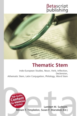 Thematic Stem: Indo-European Studies, Noun, Verb, Inflection, Declension, Athematic Stem, Latin Conjugation, Philology, Word Stem