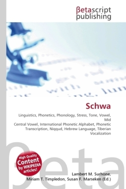 Schwa: Linguistics, Phonetics, Phonology, Stress, Tone, Vowel, Mid Central Vowel, International Phonetic Alphabet, Phonetic Transcription, Niqqud, Hebrew Language, Tiberian Vocalization