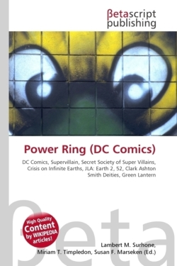 Power Ring (DC Comics): DC Comics, Supervillain, Secret Society of Super Villains, Crisis on Infinite Earths, JLA: Earth 2, 52, Clark Ashton Smith Deities, Green Lantern