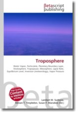 Troposphere: Water Vapor, Particulate, Planetary Boundary Layer, Stratosphere, Tropopause, Mesosphere, Lapse Rate, Equilibrium Level, Inversion (meteorology), Vapor Pressure