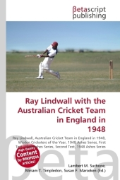 Ray Lindwall with the Australian Cricket Team in England in 1948 - Lambert M. Surhone