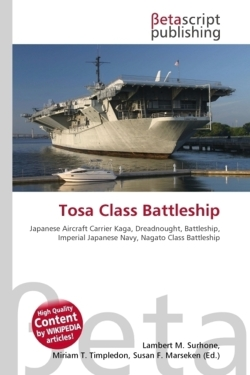Tosa Class Battleship: Japanese Aircraft Carrier Kaga, Dreadnought, Battleship, Imperial Japanese Navy, Nagato Class Battleship