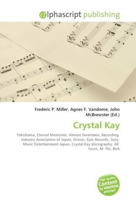 Crystal Kay - Miller, Frederic P. (Hrsg.) / Vandome, Agnes F. (Hrsg.) / McBrewster, John (Hrsg.)