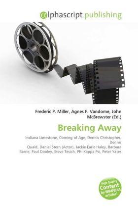 Breaking Away - Miller, Frederic P. (Hrsg.) / Vandome, Agnes F. (Hrsg.) / McBrewster, John (Hrsg.)